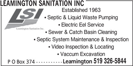 Leamington Sanitation Inc (519-326-5844) - Display Ad - LEAMINGTON SANITATION INC Established 1963  Septic & Liquid Waste Pumping  Electric Eel Service Leamington Sanitation Inc.  Sewer & Catch Basin Cleaning  Septic System Maintenance & Inspection  Video Inspection & Locating  Vaccum Excavation Leamington 519 326-5844 P O Box 374 -----------