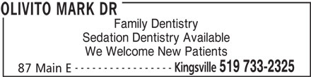 Olivito Dentistry Professional Corp Dr Litsa Kar aouzas (519-733-2325) - Display Ad - Family Dentistry Sedation Dentistry Available We Welcome New Patients ----------------- Kingsville 519 733-2325 87 Main E OLIVITO MARK DR