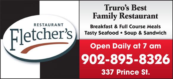 Fletcher's Restaurant (902-895-8326) - Annonce illustrée======= - Truro s Best Family Restaurant Breakfast & Full Course Meals Tasty Seafood   Soup & Sandwich Open Daily at 7 am 902-895-8326 337 Prince St.