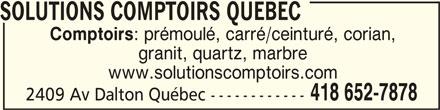 Solutions Comptoirs Quebec (418-652-7878) - Annonce illustrée======= - 2409 Av Dalton Québec ------------ SOLUTIONS COMPTOIRS QUEBEC SOLUTIONS COMPTOIRS QUEBEC SOLUTIONS COMPTOIRS QUEBECSOLUTIONS COMPTOIRS QUEBEC Comptoirs : prémoulé, carré/ceinturé, corian, granit, quartz, marbre www.solutionscomptoirs.com 418 652-7878
