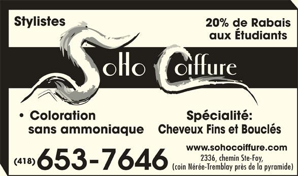 Salon de Coiffure Soho (418-653-7646) - Annonce illustrée======= - Spécialité: sans ammoniaque Cheveux Fins et Bouclés www.sohocoiffure.com 2336, chemin Ste-Foy, (418) (coin Nérée-Tremblay près de la pyramide) 653-7646 Stylistes 20% de Rabais aux Étudiants Coloration
