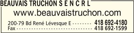 Beauvais Truchon S E N C R L (418-692-4180) - Annonce illustrée======= - BEAUVAIS TRUCHON S E N C R LBEAUVAIS TRUCHON S E N C R L BEAUVAIS TRUCHON S E N C R L www.beauvaistruchon.com 418 692-4180 200-79 Bd René Lévesque E -------- Fax ------------------------------- 418 692-1599