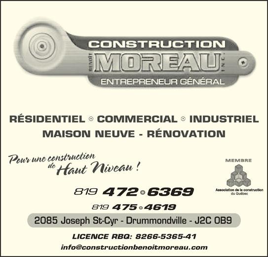 Construction Benoit Moreau Inc (819-472-6369) - Annonce illustrée======= - RÉSIDENTIEL   COMMERCIAL   INDUSTRIEL MAISON NEUVE - RÉNOVATION 2085 Joseph St-Cyr - Drummondville - J2C 0B9 LICENCE RBQ: 8266-5365-41