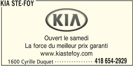 Kia Ste-Foy (418-654-2929) - Annonce illustrée======= - KIA STE-FOY Ouvert le samedi La force du meilleur prix garanti www.kiastefoy.com ---------------- 418 654-2929 1600 Cyrille Duquet KIA STE-FOY