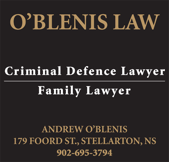 O'Blenis Law (902-752-1575) - Display Ad - O BLENIS LAW Criminal Defence Lawyer Family Lawyer ANDREW O BLENIS 179 FOORD ST., STELLARTON, NS 902-695-3794