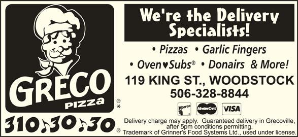 Greco Pizza (310-3030) - Annonce illustrée======= - 119 KING ST., WOODSTOCK 506-328-8844