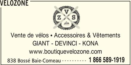 Vélozone (418-589-1919) - Annonce illustrée======= - Vente de vélos   Accessoires & Vêtements GIANT - DEVINCI - KONA www.boutiquevelozone.com ---------- 1 866 589-1919 838 Bossé Baie-Comeau VELOZONE