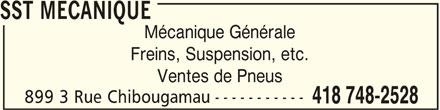 SST Mécanique (418-748-2528) - Annonce illustrée======= - SST MECANIQUE Mécanique Générale Freins, Suspension, etc. Ventes de Pneus ----------- 899 3 Rue Chibougamau 418 748-2528