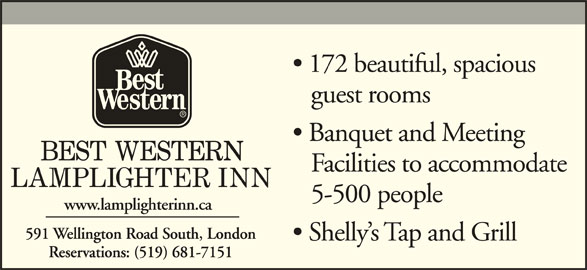 Best Western Plus (1-877-772-3297) - Display Ad - 172 beautiful, spacious guest rooms Banquet and Meeting Facilities to accommodate 5-500 people www.lamplighterinn.ca Shelly s Tap and Grill