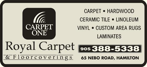 Royal Carpet One (905-388-5338) - Display Ad - CARPET   HARDWOOD CERAMIC TILE   LINOLEUM VINYL   CUSTOM AREA RUGS LAMINATES 905 388-5338