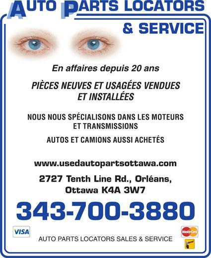 Auto Parts Locators Sales & Service (613-837-7480) - Annonce illustrée======= - En affaires depuis 20 ans PIÈCES NEUVES ET USAGÉES VENDUES ET INSTALLÉES NOUS NOUS SPÉCIALISONS DANS LES MOTEURS ET TRANSMISSIONS AUTOS ET CAMIONS AUSSI ACHETÉS www.usedautopartsottawa.com 2727 Tenth Line Rd., Orléans, Ottawa K4A 3W7 343-700-3880 AUTO PARTS LOCATORS SALES & SERVICE