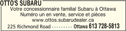 Otto's Subaru (613-728-5813) - Annonce illustrée======= - OTTO'S SUBARUOTTO'S SUBARU OTTO'S SUBARU Votre concessionnaire familial Subaru à Ottawa Numéro un en vente, service et pièces www.ottos.subarudealer.ca Ottawa 613 728-5813 225 Richmond Road ---------