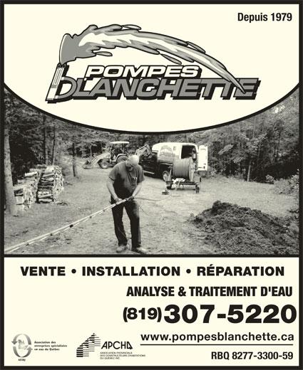Pompes Blanchette (819-663-5661) - Annonce illustrée======= - Depuis 1979 VENTE   INSTALLATION   RÉPARATION ANALYSE & TRAITEMENT D'EAU (819) 307-5220 www.pompesblanchette.ca Association des entreprises spécialisées eau du Québec RBQ 8277-3300-59