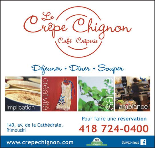 Le Crêpe Chignon (418-724-0400) - Annonce illustrée======= - Déjeuner   Dîner   Souper Suivez-nous