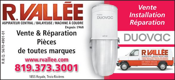Les Ateliers R Vallée Inc (819-373-3001) - Annonce illustrée======= - Réparation Depuis 1968968 Vente & Réparation Pièces de toutes marques www.rvallee.com R.B.Q. 5670-4901-01 819.373.300193733001 1855 Royale, Trois-Rivières Vente Installation ASPIRATEUR CENTRAL / BALAYEUSE / MACHINE À COUDRE