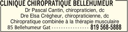 Clinique Chiropratique Bellehumeur (819-568-5888) - Annonce illustrée======= - CLINIQUE CHIROPRATIQUE BELLEHUMEUR Dr Pascal Cantin, chiropraticien, dc Dre Elsa Crégheur, chiropraticienne, dc Chiropratique combinée à la thérapie musculaire 85 Bellehumeur Gat ---------------- 819 568-5888