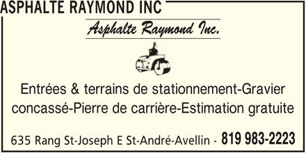Asphalte Raymond Inc (819-983-2223) - Annonce illustrée======= - ASPHALTE RAYMOND INC Entrées & terrains de stationnement-Gravier concassé-Pierre de carrière-Estimation gratuite 819 983-2223 635 Rang St-Joseph E St-André-Avellin -