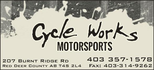Cycle Works Red Deer Ltd (403-357-1578) - Display Ad - 207 Burnt Ridge Rd Red Deer County AB T4S 2L4 Fax: 403-314-9262 403 357-1578