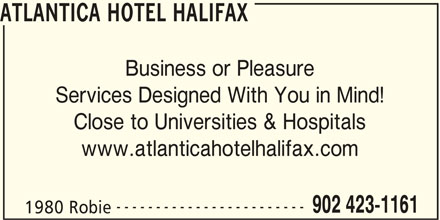 Atlantica Hotel Halifax (902-423-1161) - Annonce illustrée======= - ATLANTICA HOTEL HALIFAX Business or Pleasure Services Designed With You in Mind! Close to Universities & Hospitals www.atlanticahotelhalifax.com ------------------------ 902 423-1161 1980 Robie
