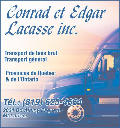 Lacasse Conrad Edgar Inc (819-623-4664) - Annonce illustrée======= - Tél.: (819) 623-4664 Transport de bois brut Transport général Provinces de Québec & de l Ontario 2034 Bd Albiny Paquette Mt Laurier