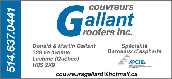 Couvreur Gallant Inc (514-637-0441) - Annonce illustrée======= - Spécialité Bardeaux d asphalte 329 6e avenue Lachine (Québec) H8S 2X9 514.637.0441 Donald & Martin Gallant