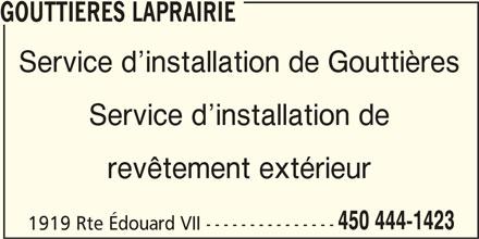 Gouttières et revêtement LaPrairie (450-444-1423) - Annonce illustrée======= - 1919 Rte Édouard VII --------------- GOUTTIERES LAPRAIRIE 450 444-1423 Service d installation de Gouttières Service d installation de revêtement extérieur