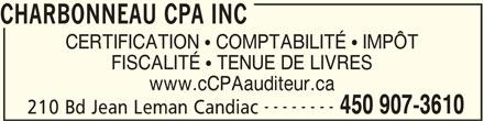 Charbonneau CPA Inc (450-907-3610) - Annonce illustrée======= - CHARBONNEAU CPA INC CERTIFICATION  COMPTABILITÉ  IMPÔT FISCALITÉ  TENUE DE LIVRES www.cCPAauditeur.ca -------- 450 907-3610 210 Bd Jean Leman Candiac