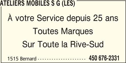 Les Ateliers Mobiles S G (450-676-2331) - Annonce illustrée======= - À votre Service depuis 25 ans Toutes Marques Sur Toute la Rive-Sud 450 676-2331 1515 Bernard --------------------- ATELIERS MOBILES S G (LES)