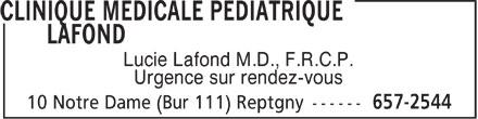 Clinique Médicale Pédiatrique Lafond (450-657-2544) - Display Ad - Lucie Lafond M.D., F.R.C.P. Urgence sur rendez-vous