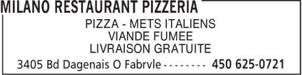 Milano Restaurant Pizzeria (450-625-0721) - Annonce illustrée======= - PIZZA - METS ITALIENS VIANDE FUMEE LIVRAISON GRATUITE