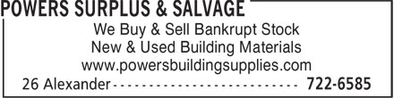 Powers Surplus & Salvage (709-722-6585) - Display Ad - We Buy & Sell Bankrupt Stock New & Used Building Materials www.powersbuildingsupplies.com