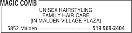 Magic Comb (519-969-2404) - Display Ad - UNISEX HAIRSTYLING FAMILY HAIR CARE (IN MALDEN VILLAGE PLAZA)  UNISEX HAIRSTYLING FAMILY HAIR CARE (IN MALDEN VILLAGE PLAZA)
