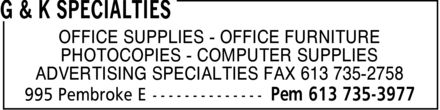 G & K Specialties (613-735-3977) - Display Ad - OFFICE SUPPLIES OFFICE FURNITURE PHOTOCOPIES COMPUTER SUPPLIES ADVERTISING SPECIALTIES FAX 613 735-2758