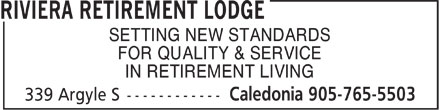 Riviera Retirement Lodge (905-765-5503) - Display Ad - SETTING NEW STANDARDS FOR QUALITY & SERVICE IN RETIREMENT LIVING  SETTING NEW STANDARDS FOR QUALITY & SERVICE IN RETIREMENT LIVING