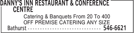 Danny's Inn Restaurant & Conference Centre (1-866-932-3905) - Annonce illustrée - Catering & Banquets From 20 To 400 OFF PREMISE CATERING ANY SIZE