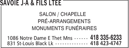 Savoie J-A & Fils Ltée (418-335-6233) - Annonce illustrée======= - SALON / CHAPELLE - PRÉ-ARRANGEMENTS - MONUMENTS FUNÉRAIRES