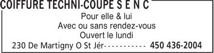 Coiffure Techni-Coupe S E N C (450-436-2004) - Annonce illustrée======= - Pour elle & lui - Avec ou sans rendez-vous - Ouvert le lundi