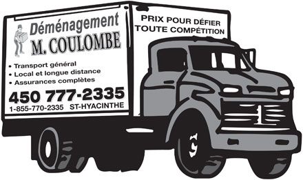 D&eacute;m&eacute;nagement Michel Coulombe Enr (450-777-2335) - Display Ad - Transport g&eacute;n&eacute;ral Local et longue distance Assurances compl&egrave;tes1-855-770-2335   ST-HYACINTHE 450 777-2335 Transport g&eacute;n&eacute;ral Local et longue distance Assurances compl&egrave;tes1-855-770-2335   ST-HYACINTHE 450 777-2335  Transport g&eacute;n&eacute;ral Local et longue distance Assurances compl&egrave;tes1-855-770-2335   ST-HYACINTHE 450 777-2335 Transport g&eacute;n&eacute;ral Local et longue distance Assurances compl&egrave;tes1-855-770-2335   ST-HYACINTHE 450 777-2335
