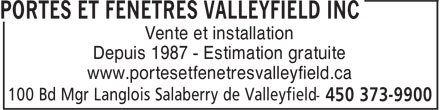 Portes Et Fenêtres Valleyfield Inc (450-373-9900) - Annonce illustrée - Vente et installation Depuis 1987 - Estimation gratuite www.portesetfenetresvalleyfield.ca  Vente et installation Depuis 1987 - Estimation gratuite www.portesetfenetresvalleyfield.ca  Vente et installation Depuis 1987 - Estimation gratuite www.portesetfenetresvalleyfield.ca  Vente et installation Depuis 1987 - Estimation gratuite www.portesetfenetresvalleyfield.ca