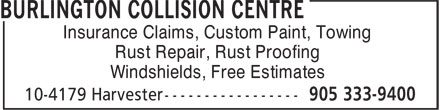 Burlington Collision Centre (905-333-9400) - Display Ad - Windshields, Free Estimates Insurance Claims, Custom Paint, Towing Rust Repair, Rust Proofing Windshields, Free Estimates Insurance Claims, Custom Paint, Towing Rust Repair, Rust Proofing