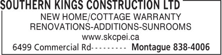 Southern Kings Construction Ltd (902-838-4006) - Annonce illustrée - NEW HOME/COTTAGE WARRANTY RENOVATIONS-ADDITIONS-SUNROOMS www.skcpei.ca