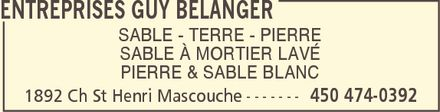 Entreprise Guy B&eacute;langer (450-474-0392) - Display Ad - SABLE &Agrave; MORTIER LAV&Eacute; PIERRE &amp; SABLE BLANC SABLE - TERRE - PIERRE