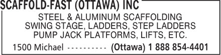 Scaffold-Fast (Ottawa) Inc (613-903-4360) - Annonce illustrée - STEEL & ALUMINUM SCAFFOLDING SWING STAGE, LADDERS, STEP LADDERS PUMP JACK PLATFORMS, LIFTS, ETC.  STEEL & ALUMINUM SCAFFOLDING SWING STAGE, LADDERS, STEP LADDERS PUMP JACK PLATFORMS, LIFTS, ETC.