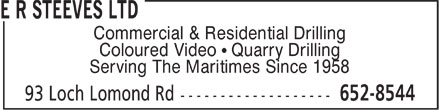 E R Steeves Ltd (506-652-8544) - Display Ad - Commercial & Residential Drilling Coloured Video ¹ Quarry Drilling Serving The Maritimes Since 1958  Commercial & Residential Drilling Coloured Video ¹ Quarry Drilling Serving The Maritimes Since 1958