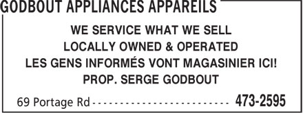 Godbout Appliances Appareils (506-473-2595) - Annonce illustrée - LOCALLY OWNED & OPERATED WE SERVICE WHAT WE SELL LES GENS INFORMÉS VONT MAGASINIER ICI! PROP. SERGE GODBOUT