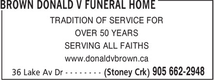 Donald V Brown Funeral Home Ltd (905-662-2948) - Annonce illustrée - TRADITION OF SERVICE FOR OVER 50 YEARS SERVING ALL FAITHS www.donaldvbrown.ca TRADITION OF SERVICE FOR OVER 50 YEARS SERVING ALL FAITHS www.donaldvbrown.ca