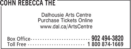 Cohn Rebecca The Box Office (902-494-3820) - Display Ad - Dalhousie Arts Centre Purchase Tickets Online www.dal.ca/ArtsCentre
