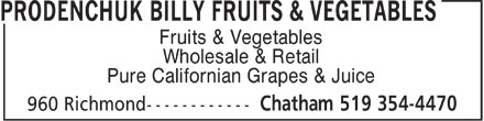 Prodenchuk Billy Fruits & Vegetables (519-354-4470) - Annonce illustrée - Fruits & Vegetables Wholesale & Retail Pure Californian Grapes & Juice  Fruits & Vegetables Wholesale & Retail Pure Californian Grapes & Juice