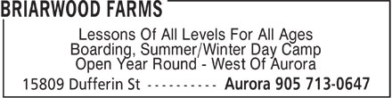 Briarwood Farms (905-713-0647) - Display Ad - Lessons Of All Levels For All Ages Boarding, Summer/Winter Day Camp Open Year Round - West Of Aurora Lessons Of All Levels For All Ages Boarding, Summer/Winter Day Camp Open Year Round - West Of Aurora