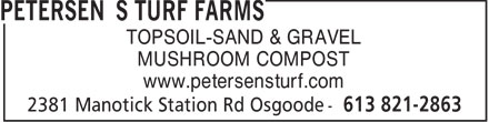 Petersen's Turf Farms (613-821-2863) - Display Ad - www.petersensturf.com TOPSOIL-SAND & GRAVEL MUSHROOM COMPOST